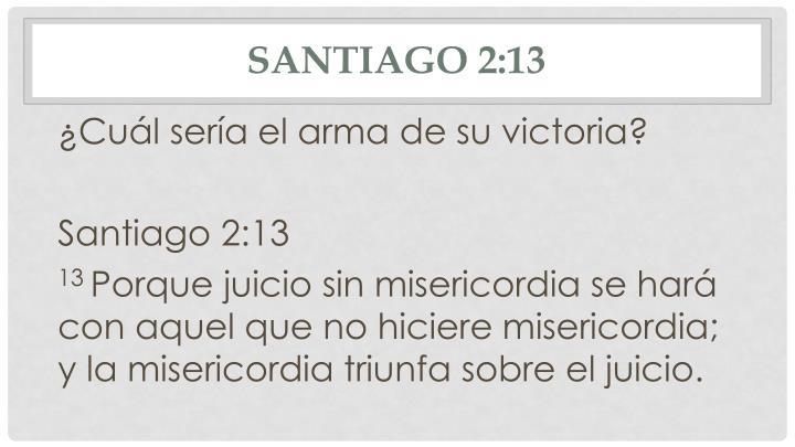 Santiago 2:13