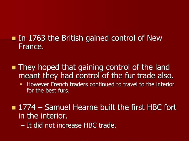 In 1763 the British gained control of New France.
