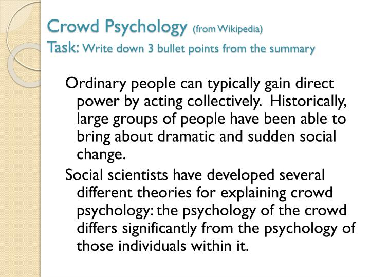 Crowd psychology from wikipedia task write down 3 bullet points from the summary