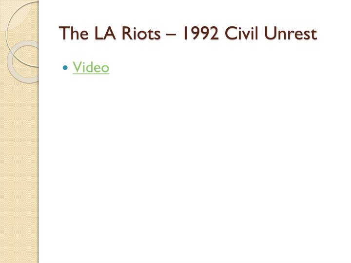 The LA Riots – 1992 Civil Unrest