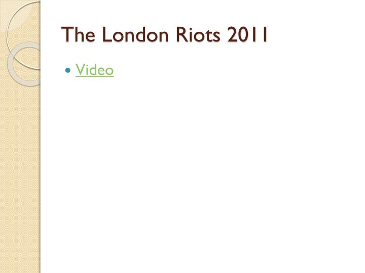 The London Riots 2011