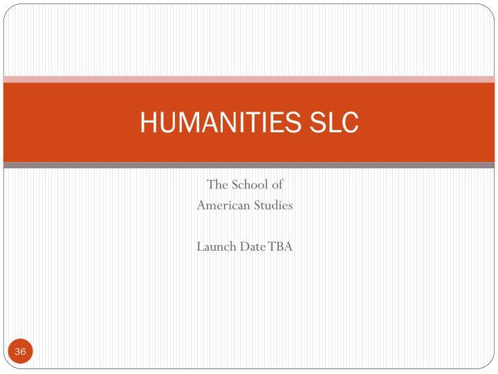 HUMANITIES SLC