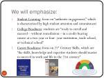 we will emphasize