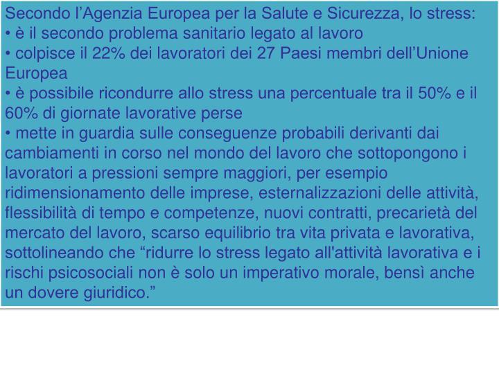 Secondo l'Agenzia Europea per la Salute e Sicurezza, lo stress: