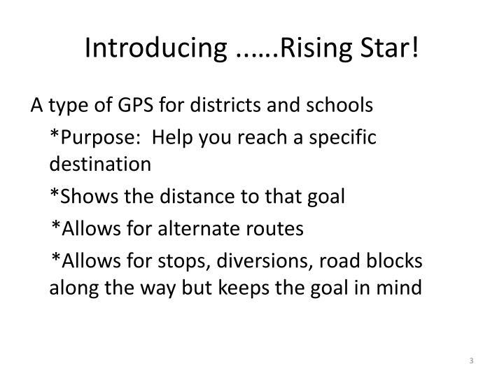 Introducing ..….Rising Star!