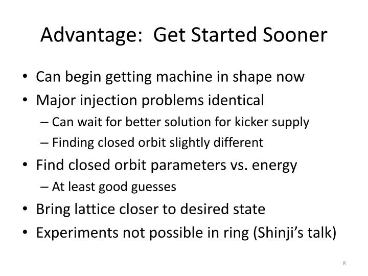 Advantage:  Get Started Sooner