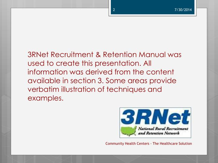 3RNet Recruitment & Retention Manual was used to create this presentation. All information was deriv...