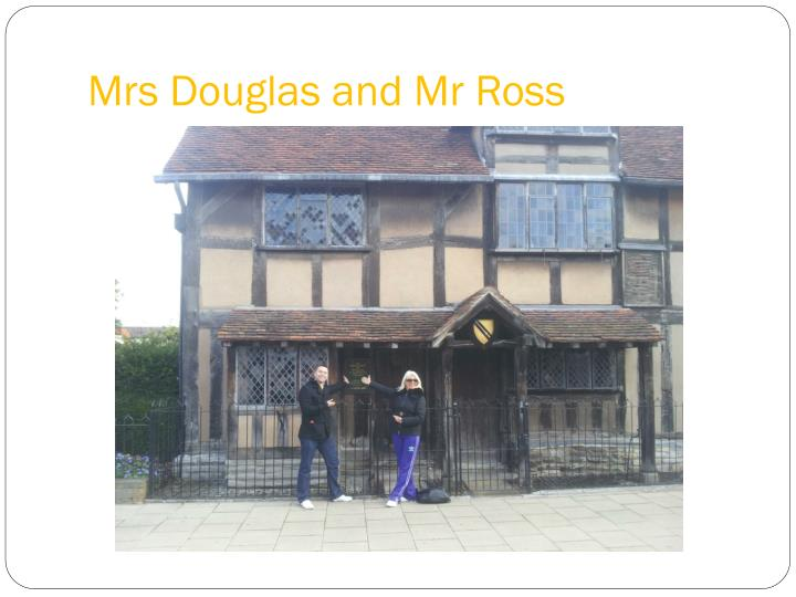 Mrs Douglas and Mr