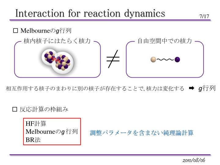 Interaction for reaction dynamics