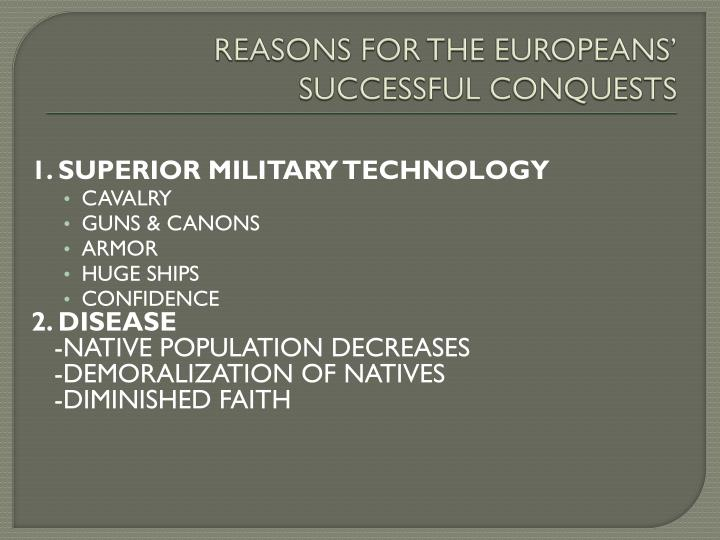REASONS FOR THE EUROPEANS' SUCCESSFUL CONQUESTS