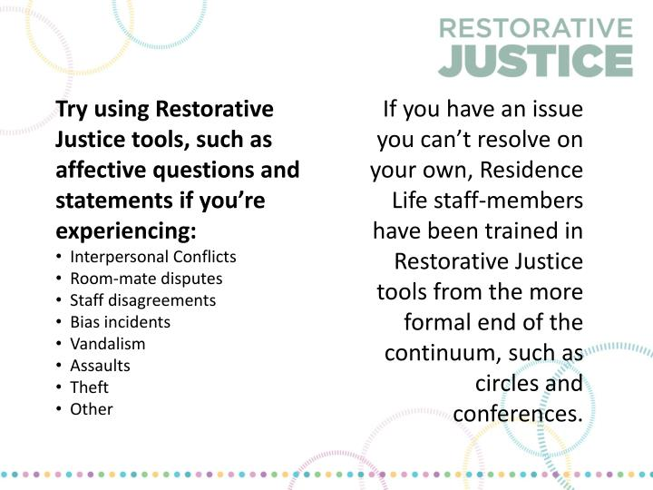 Try using Restorative Justice tools, such as affective questions and statements if you're experiencing: