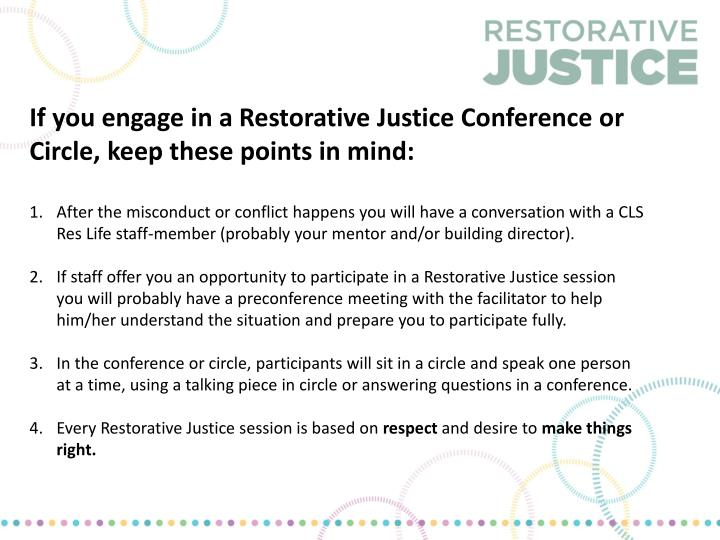 If you engage in a Restorative Justice Conference or Circle, keep these points in mind: