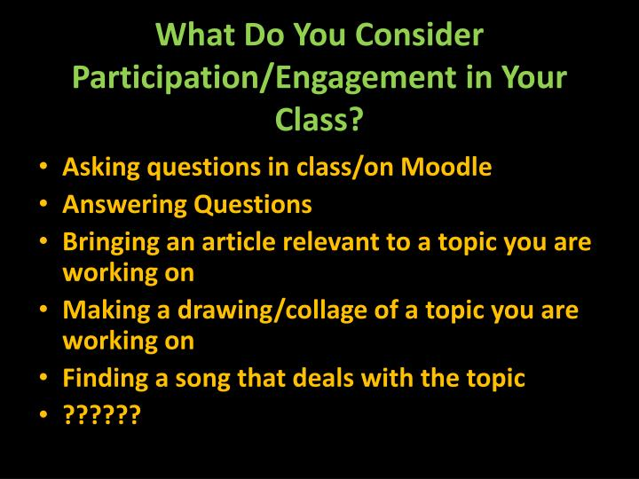 What Do You Consider Participation/Engagement in Your Class?