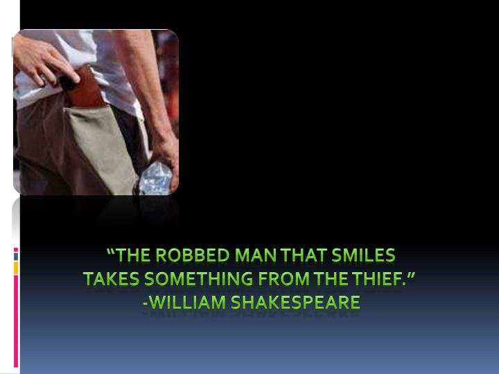 """The robbed man that smiles"