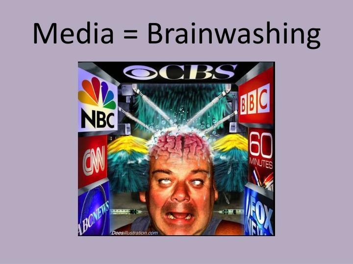 Media = Brainwashing