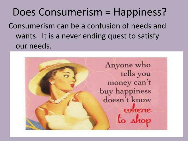 Does Consumerism = Happiness?