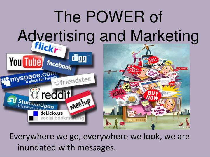 The POWER of Advertising and Marketing