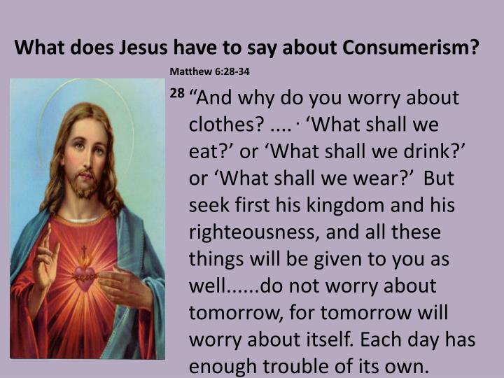 What does Jesus have to say about Consumerism?