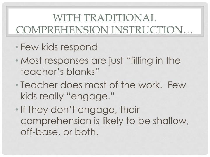 With Traditional comprehension instruction…