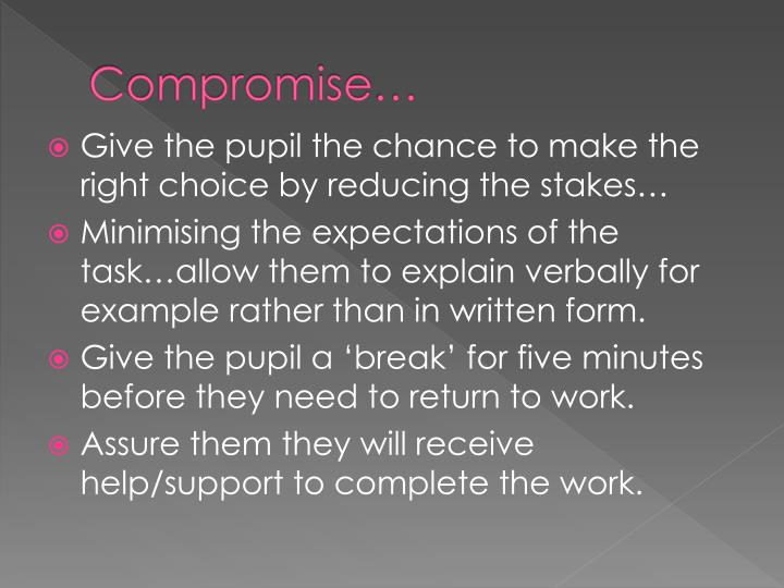 Compromise…
