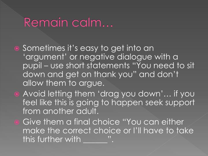 Remain calm…
