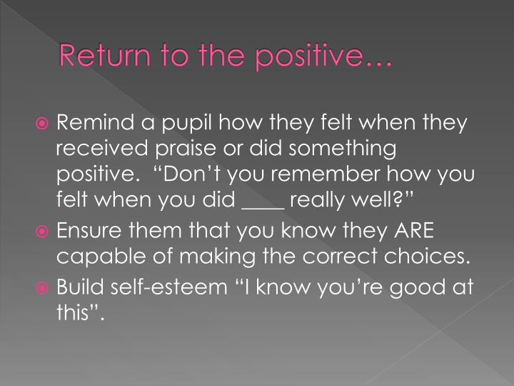 Return to the positive…