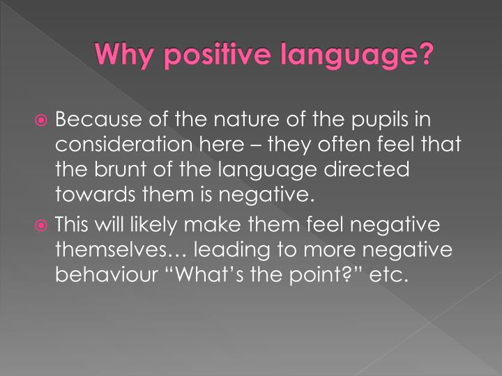 Why positive language?