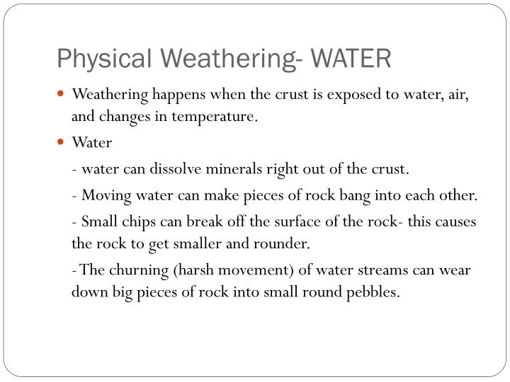 Physical Weathering- WATER