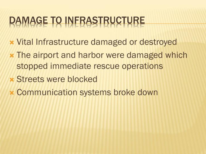 Vital Infrastructure damaged or destroyed