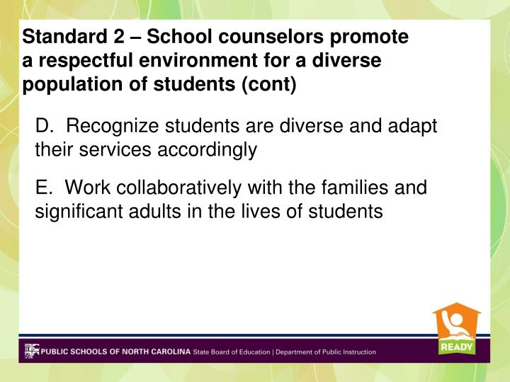 Standard 2 – School counselors promote a respectful environment for a diverse population of students (