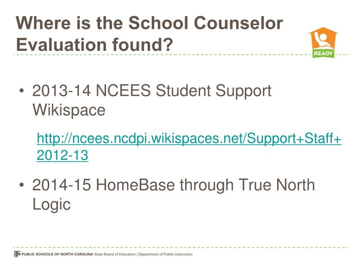 Where is the School Counselor Evaluation found?
