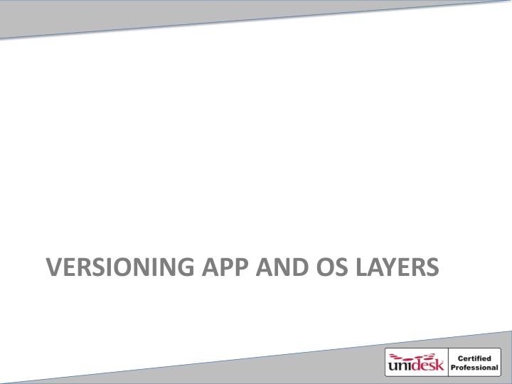 Versioning App and OS Layers