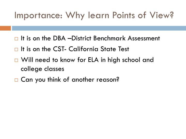 Importance: Why learn Points of View?