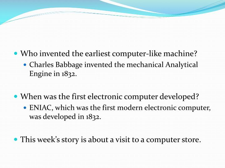 Who invented the earliest computer-like machine?