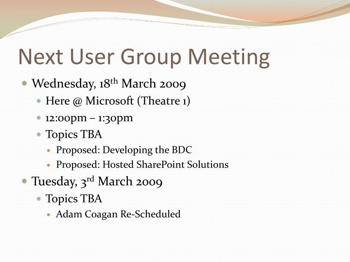 Next User Group Meeting