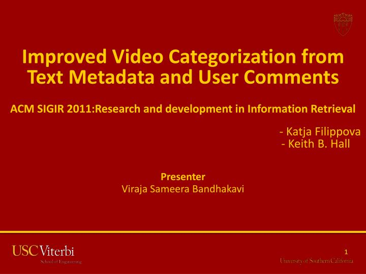 Improved Video Categorization from Text Metadata and User