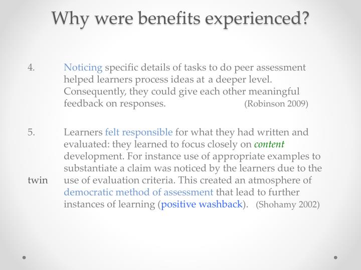 Why were benefits experienced?
