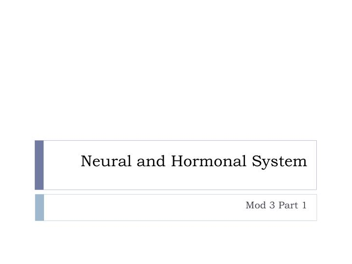 Neural and Hormonal System