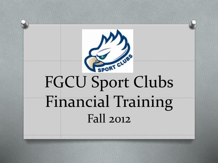 Fgcu sport clubs financial training fall 2012