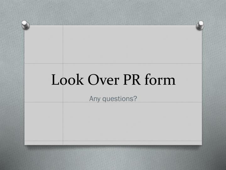 Look Over PR form