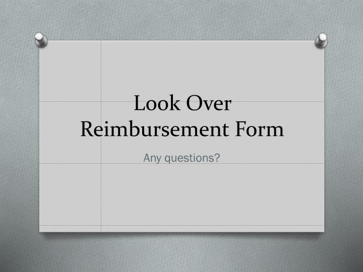 Look Over Reimbursement Form