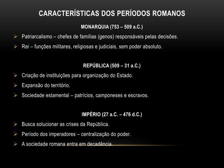CARACTERÍSTICAS DOS PERÍODOS ROMANOS
