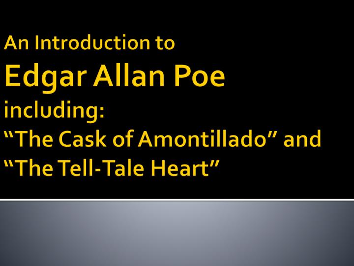 a comparison of the cask of amontillado and the tell tale heart Get an answer for 'how do 'the cask of amontillado' and 'the tell-tale heart' reflect or contrast with each other' and find homework help for other the cask of.