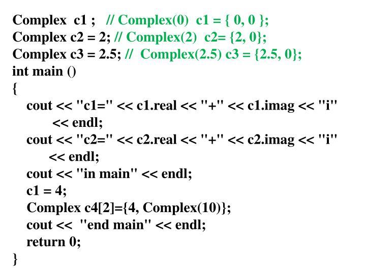 Complex  c1 ;