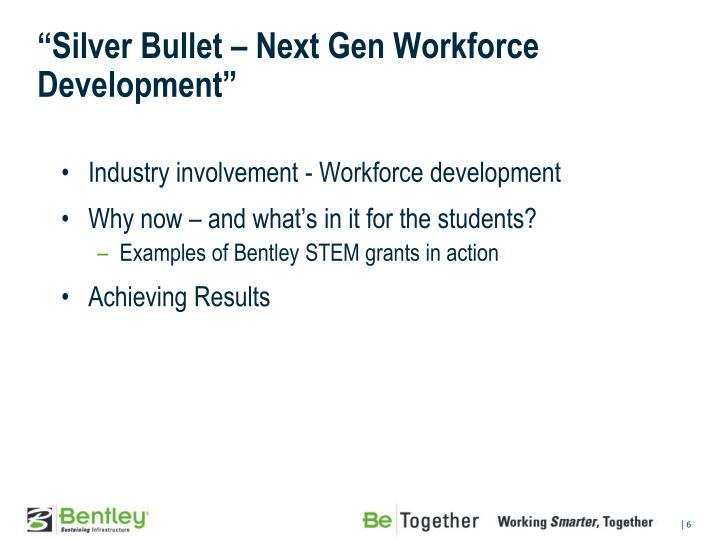 """Silver Bullet – Next Gen Workforce Development"""