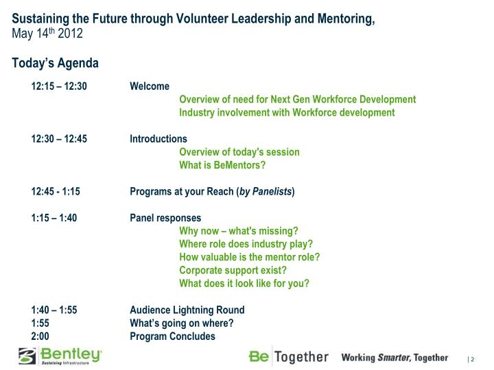 Sustaining the future through volunteer leadership and mentoring may 14 th 2012 today s agenda