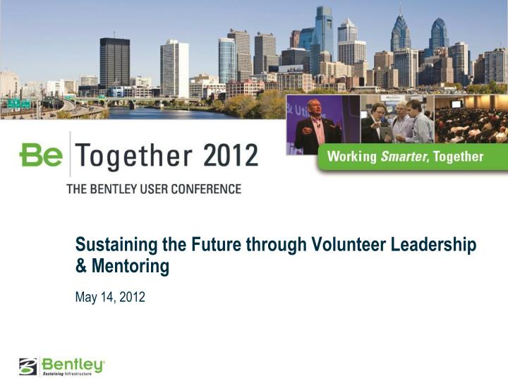 Sustaining the future through volunteer leadership mentoring