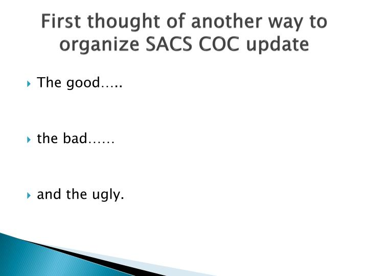First thought of another way to organize SACS COC update