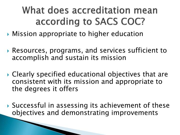 What does accreditation mean according to SACS COC?