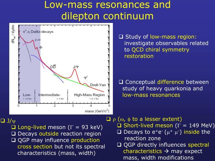 Low-mass resonances and
